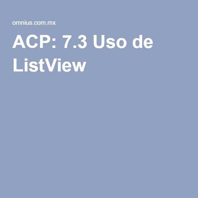 ACP: 7.3 Uso de ListView