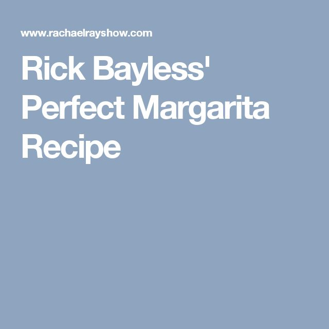 Rick Bayless' Perfect Margarita  Recipe