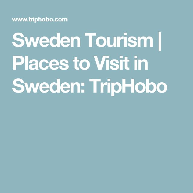 Sweden Tourism | Places to Visit in Sweden: TripHobo