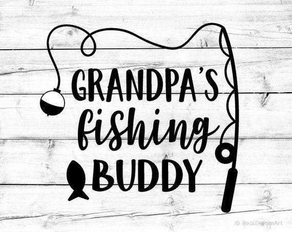 Grandpa S Fishing Buddy Svg Fishing Svg Funny Kids Svg Granddad