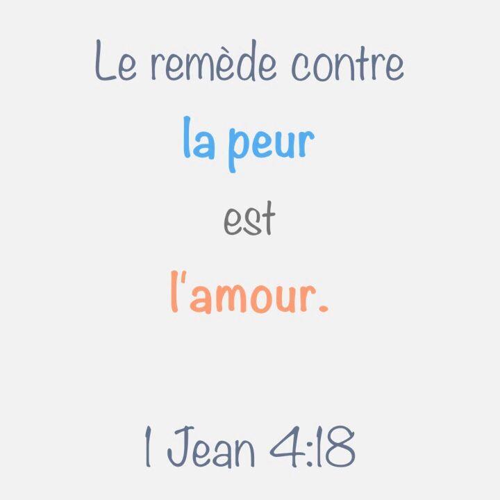 """1 Jean 4:18 """"Le remède contre la peur est l'amour."""""""