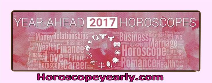 Horoscope Yearly's Guide To 2017 Horoscopes - Prediction Of The Future Through A Yearly Horoscope