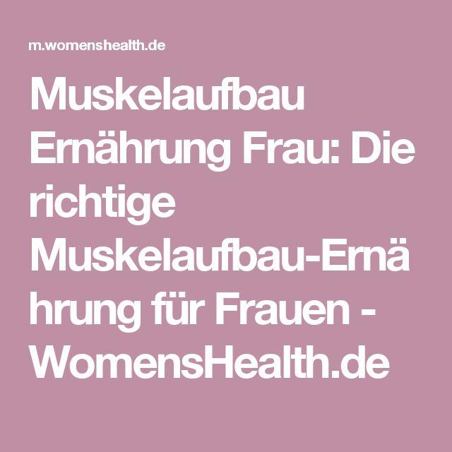 Muskelaufbau Ernährung Frau: Die richtige Muskelaufbau-Ernährung für Frauen - WomensHealth.de (Fitness Food Bodybuilding)