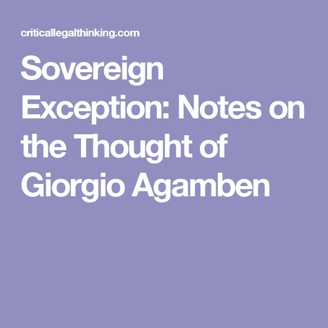 Sovereign Exception: Notes on the Thought of Giorgio Agamben