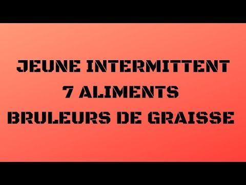 JEUNE INTERMITTENT : 7 ALIMENTS BRÛLEURS DE GRAIS…