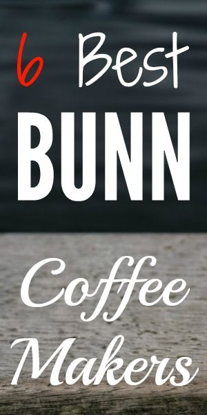 If you want a quality coffee maker, you want a BUNN. Take a look at the 6 home and commercial coffee makers you need to know.