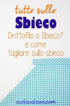 Qual'è la differenza tra tagliare il tessuto sul drittofilo e sullo sbieeco? Impara come usare lo sbieco, quando è utile e come tagliarlo perfettamente! www.cucicucicoo.com