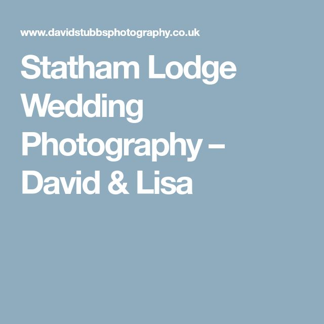 Statham Lodge Wedding Photography – David & Lisa