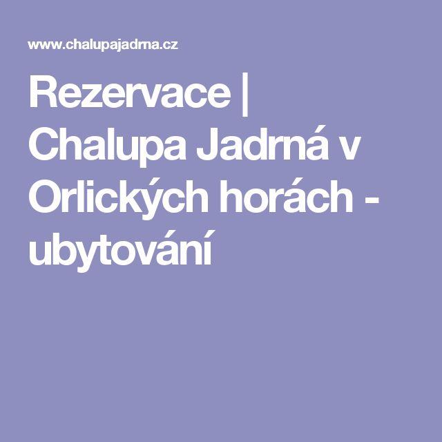 Rezervace | Chalupa Jadrná v Orlických horách - ubytování