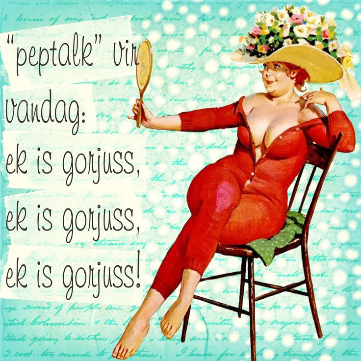 english: pep talk of the day: i am gorjuss, i am gorjuss, i am gorjuss