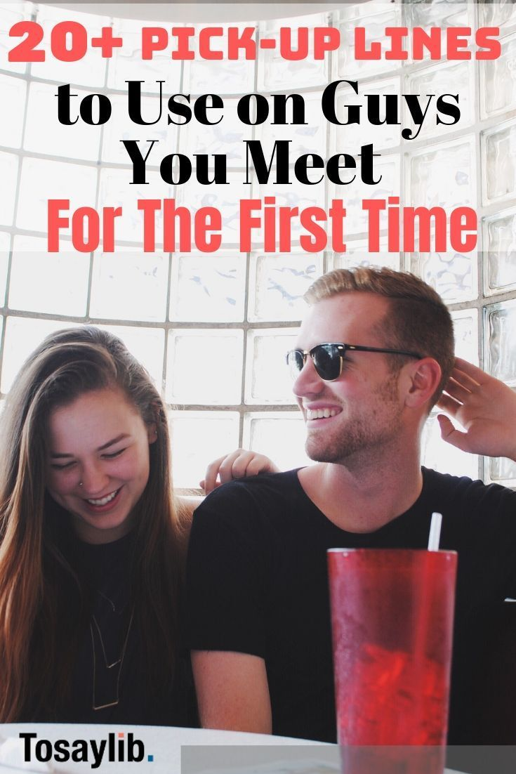 20+ Pick-up Lines to Use on Guys You Meet for the first