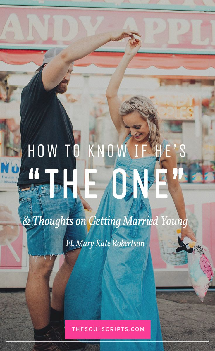 How to Know If He's the One and Thoughts on Young Marriage