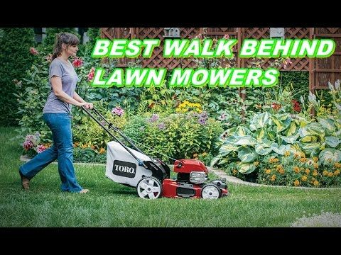 Best Walk Behind Lawn Mowers, Best Push Lawn Mowers