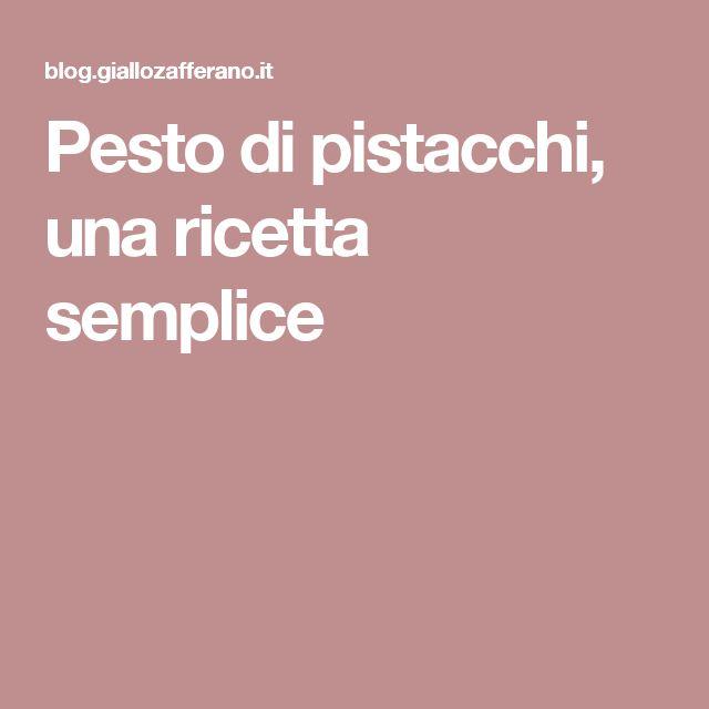 Pesto di pistacchi, una ricetta semplice