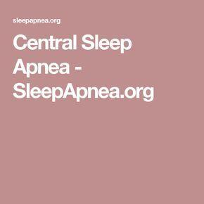 Central Sleep Apnea - SleepApnea.org