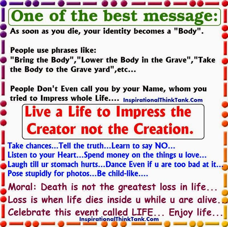 """One of the best message: As soon as you die, your identity becomes a """"Body""""."""