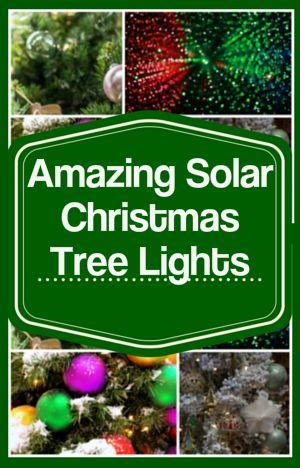 25 best Solar Christmas Tree Lights images on Pinterest ...