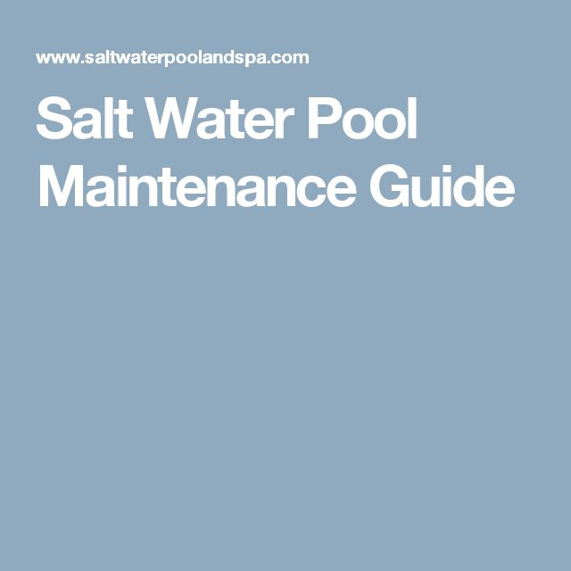 Salt Water Pool Maintenance Guide
