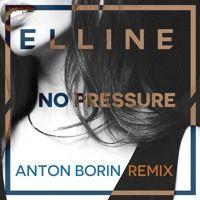 No Pressure (Anton Borin Remix) by ELLINE on SoundCloud