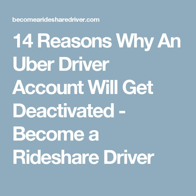 14 Reasons Why An Uber Driver Account Will Get Deactivated - Become a Rideshare Driver