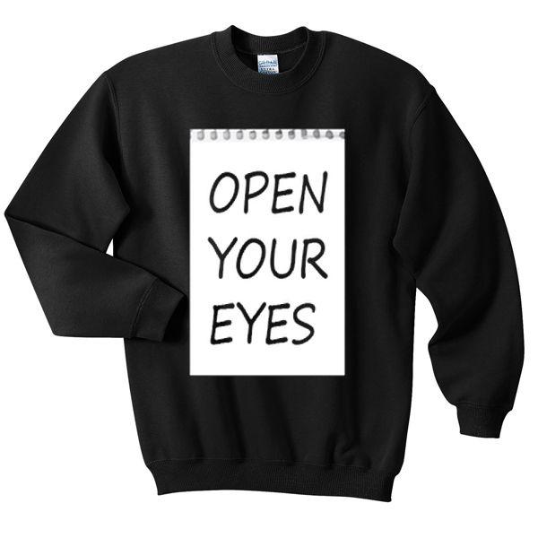 open your eyes sweatshirt