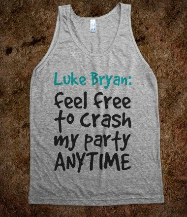 Luke Bryan feel free to crash my party ANYTIME!! ;) (want thus soooo bad)