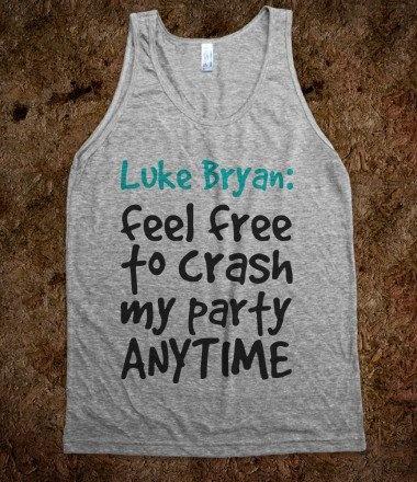 Luke Bryan feel free to crash my party ANYTIME!! ;) (want thus soooo bad)