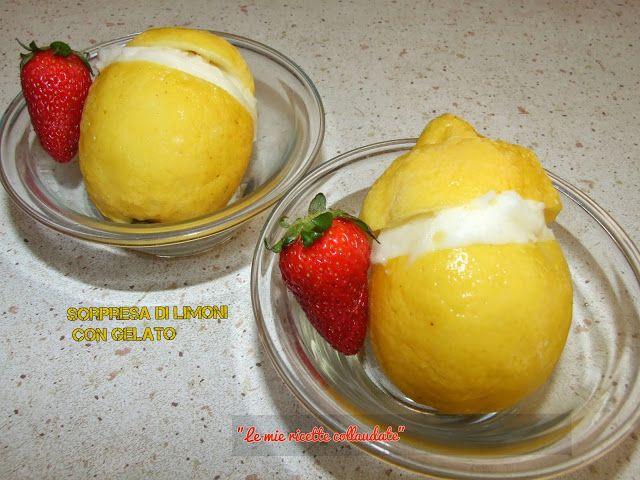 SORPRESA DI LIMONI CON GELATO http://gwendyricettecollaudate.blogspot.it/2015/05/sorpresa-di-limoni-con-gelato.html