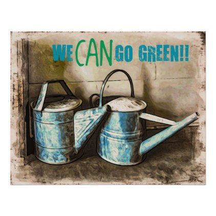We CAN Go Green Poster - decor diy cyo customize home