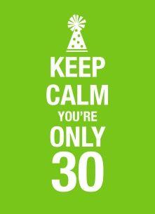 Keep calm! You're only 30 ;-) #Hallmark #HallmarkNL #happybirthday #birthday #verjaardag #jarig #bday #gefeliciteerd #felicitatie