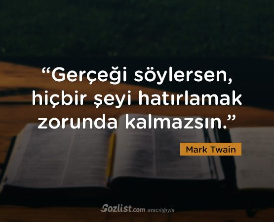 ✔Gerçəyi(həqiqəti) söyləsən, heç bir şeyi xatırlamaq məcburiyyətində qalmazsan. #Mark_Twain
