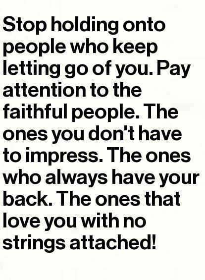 stop holding onto people who keep letting go of you.  Gonna focus on faithful ppl. That means u Pia. Love u!!