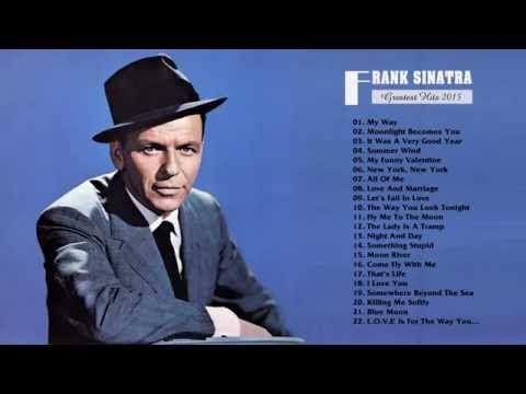 Frank Sinatra greatest hits playlist full album 2015   Best Songs Of Frank Sinatra 2015 HD - YouTube