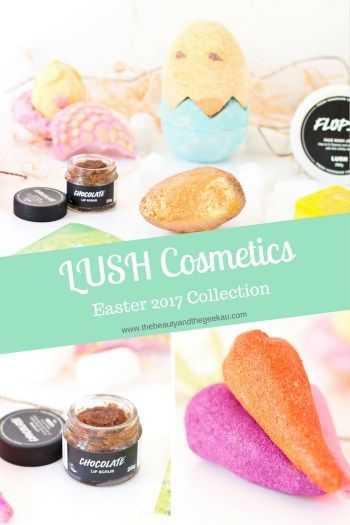 LUSH Limited Edition Easter 2017 Collection!