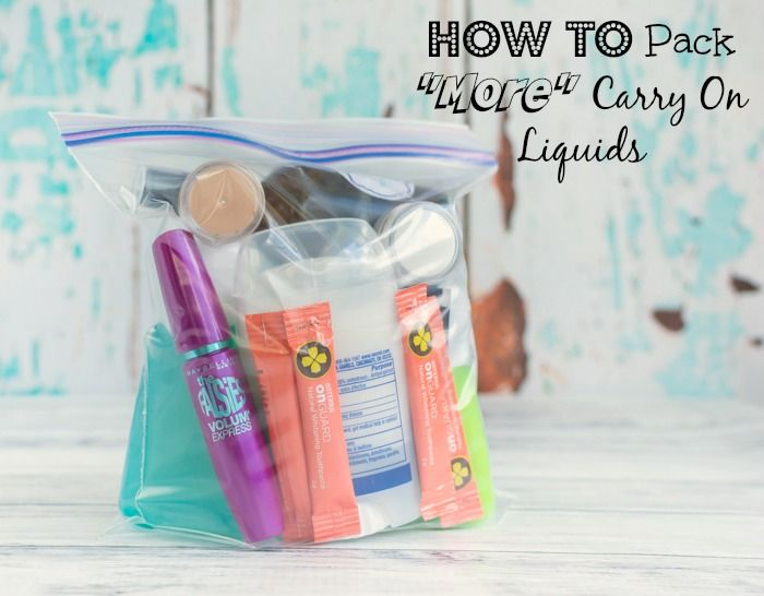 How to Pack u0026quot;Moreu0026quot; Carry On Liquids - there are some new tips you ...