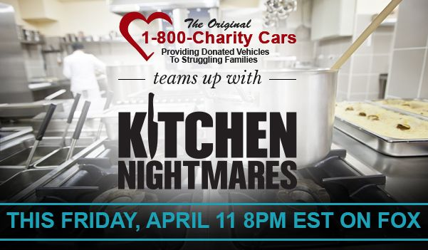 Car Donation Charity 1-800-Charity Cars teams up with Chef Ramsey on a new 2 hour season premiere of Kitchen Nightmares, Friday April 11th at 8PM EST on FOX