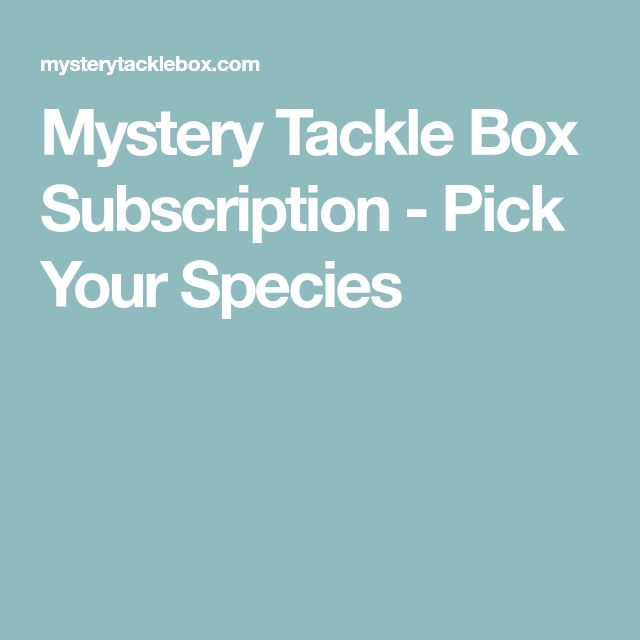 Mystery Tackle Box Subscription - Pick Your Species