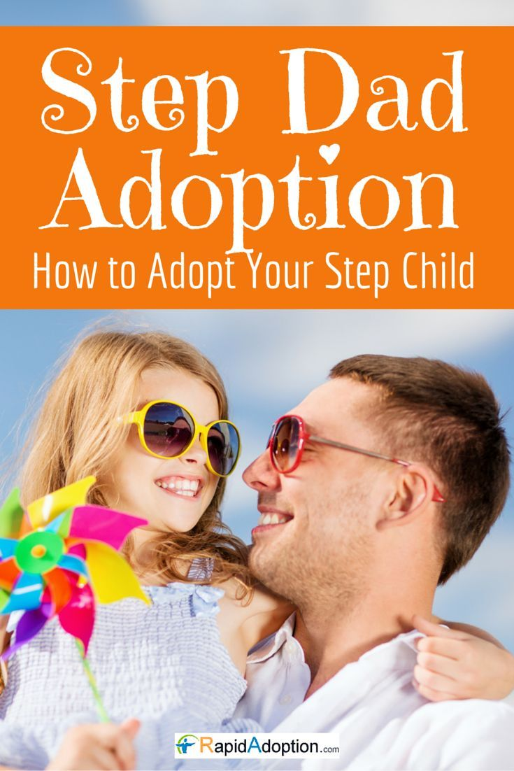 Stepdad Adoption Is Easy! If You Or Your Spouse Want To Adopt A
