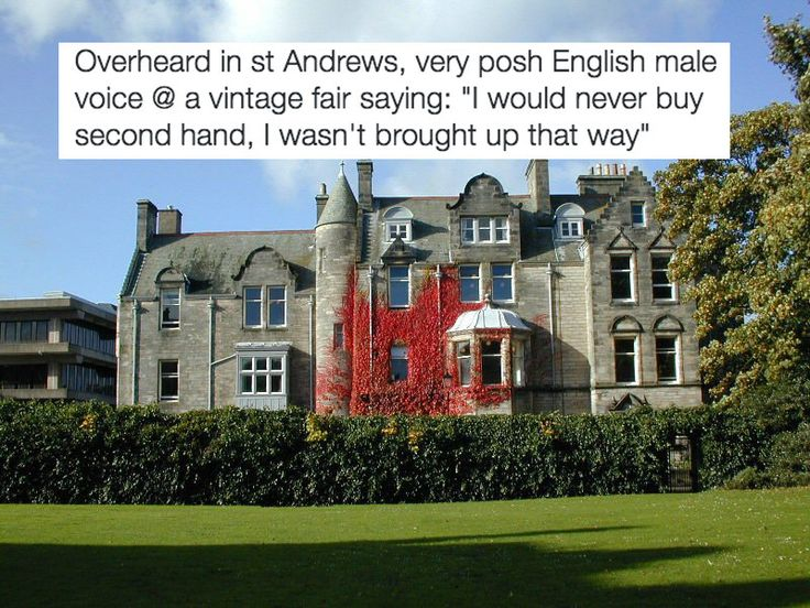 22 Ridiculous Things Overheard At St Andrews University