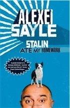 ALEXEI SAYLE STALIN ATE MY HOMEWORK by ALEXEI SAYLE, http://www.amazon.co.uk/dp/B004ZQG1YO/ref=cm_sw_r_pi_dp_XNUZqb0R2E37B