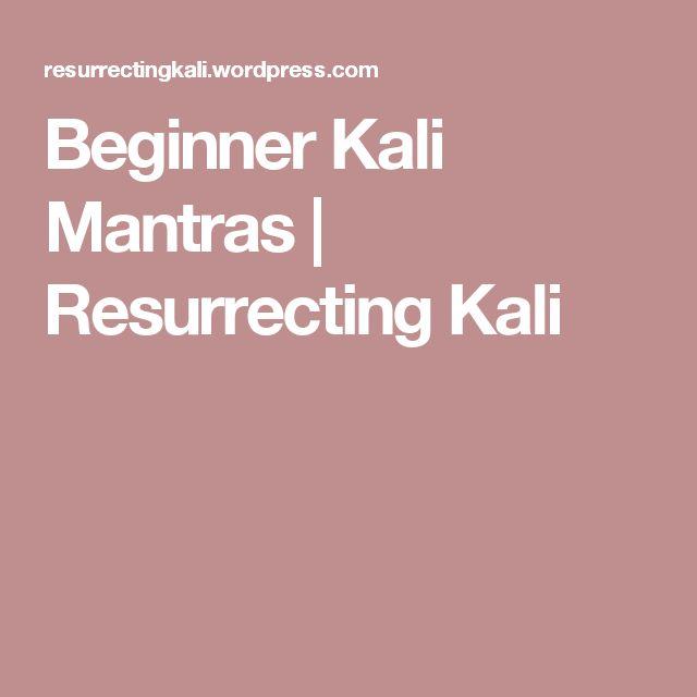 Beginner Kali Mantras | Resurrecting Kali