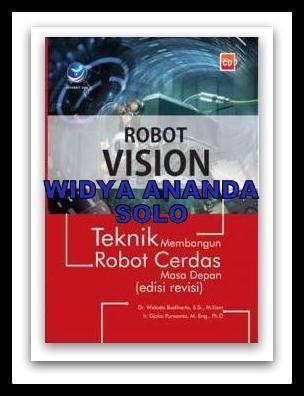 Robot Vision: Teknik Membangun Robot Cerdas Masa Depan (Ed. Revisi)  ISBN: 978-979-29-5019-9 Penulis: Dr. Widodo Budihaarto, SSi, MKom & Ir. Djoko Purwanto, M. Eng., Ph.D UkuranHalaman: 16x23 cm x+230 halaman EdisiCetakan: I, 1st Published Tahun Terbit: 2015  Buku Robot Vision ini sangat tepat dibaca oleh pe;ajar an peneliti dibidang Robotika, Elektronika, dan teknik informatika. Buku ini merupakan buku pegangan utama pada mata kuliah Robotika, Kecerdasan Buatan, serta Robot vision. Meny...