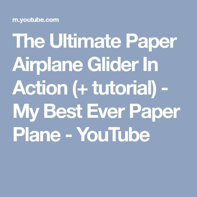 The Ultimate Paper Airplane Glider In Action (+ tutorial) - My Best Ever Paper Plane - YouTube