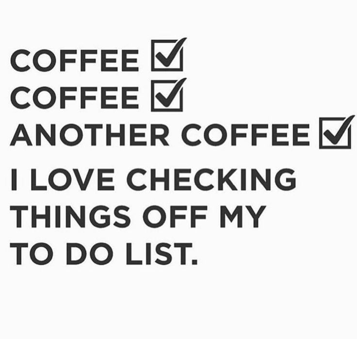 Checking my to do list ensuring I am highly caffienated LOL. Coffee quotes.