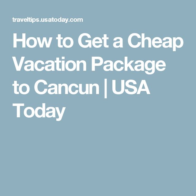 How to Get a Cheap Vacation Package to Cancun | USA Today