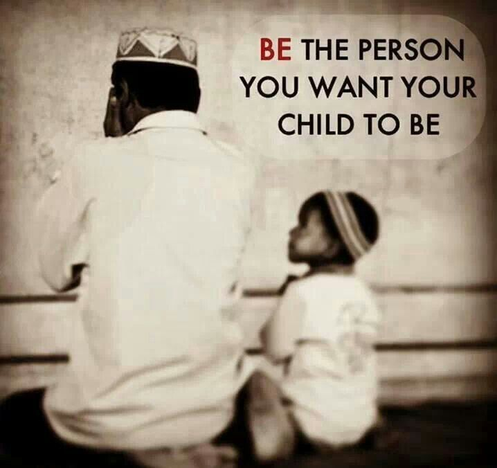 Be a good person to bring your child to jannah..