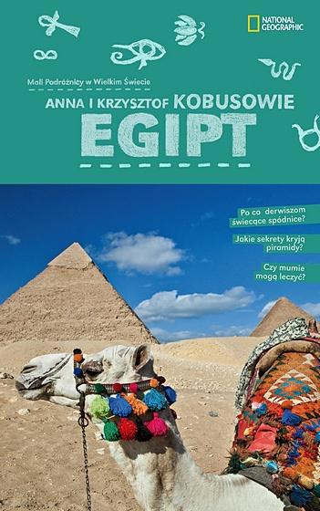 EGIPT z serii Mali Podróżnicy w Wielkim Świecie - National Geographic. Autorzy: Anna i Krzysztof Kobusowie. . Zobacz więcej: http://travelphoto.pl/portfolio_ksiazki_pocket.htm