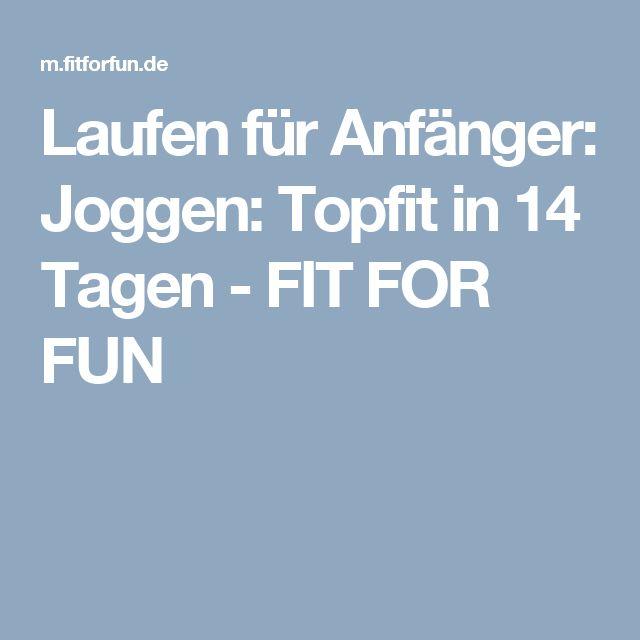 Laufen für Anfänger:  Joggen: Topfit in 14 Tagen - FIT FOR FUN