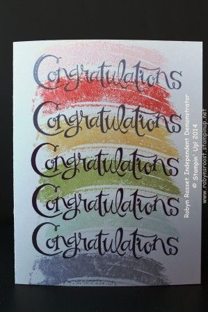 Sassy Salutations Congratulations with a Work of Art rainbow. See my video tutorial for easy alignment of images  http://youtu.be/bZRDmoywhCg www.robynsroost.stampinup.net