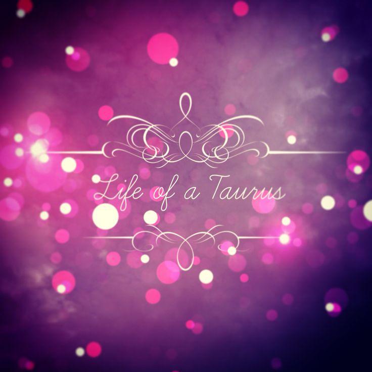 Life of a Taurus ♉️